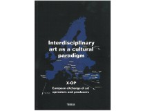 INTERDISCIPLINARY ART AS A CULTURAL PARADIGM, X-OP 2008–2011