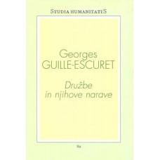 GUILLE-ESCURET, GEORGES-DRUŽBE IN NJIHOVE NARAVE