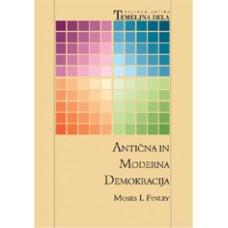 FINLEY, MOSES I.-ANTIČNA IN MODERNA DEMOKRACIJA