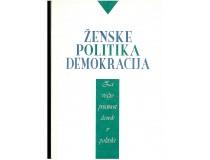 ŽENSKE, POLITIKA, DEMOKRACIJA: za večjo prisotnost žensk v politiki
