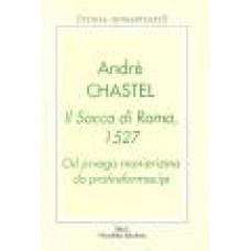 CHASTEL ANDRE-IL SACO DI ROMA 1527 Od prvega manierizma do protireformacije