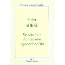 BURKE PETER-REVOLUCIJA V FRANCOSKEM ZGODOVINOPISJU