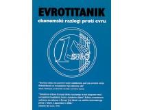 EVROTITANIK - Ekonomski razlogi proti evru