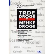 TASCHNER KARL LUDWIG-TRDE DROGE ? MEHKE DROGE