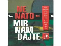 NE NATO- MIR NAM DAJTE!
