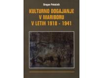 KULTURNO DOGAJANJE V MARIBORU V LETIH 1918-41