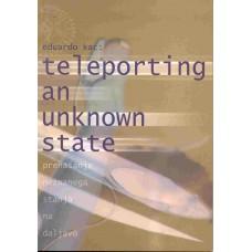 KAC EDUARDO-TELEPORTING AN UNKNOWN STATE Prenašanje neznanega stanja na daljavo