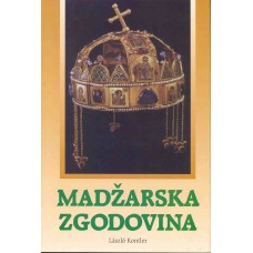 KONTLER LASZLO-MADŽARSKA ZGODOVINA Tisočletje v srednji Evropi