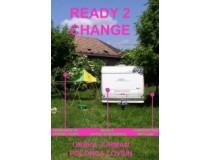 READY 2 CHANGE