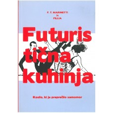 MARINETTI F. T., FILLIA-FUTURISTIČNA KUHINJA