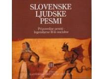 SLOVENSKE LJUDSKE PESMI III Pripovedne pesmi – legendarne II in socialne