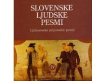 SLOVENSKE LJUDSKE PESMI IV Ljubezenske pripovedne pesmi