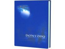 ENOTNI V ZMAGI Osamosvojitev Slovenije 1990-1992