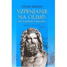 BERTMAN STEPHEN-VZPENJANJE NA OLIMP Miti in modrost starih Grkov