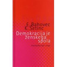 BAHOVEC, EVA D.; ŠETINC, KATARINA-DEMOKRACIJA JE ŽENSKEGA SPOLA: Feministične vaje v slogu