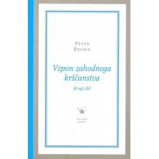 BROWN PETER-VZPON ZAHODNEGA KRŠČANSTVA Zmagoslavje in raznoličnost 200-1000 n.š. (1. in 2. del)