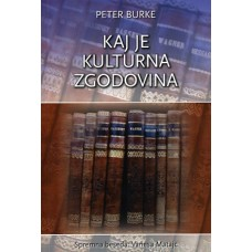 BURKE PETER-KAJ JE KULTURNA ZGODOVINA