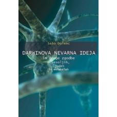 DOLENC SAŠO-DARWINOVA NEVARNA IDEJA IN DRUGE ZGODBE O VESOLJIH, LJUDEH IN MOLEKULAH