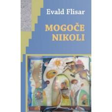 FLISAR EVALD-MOGOČE NIKOLI