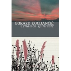 KOCIJANČIČ GORAZD-CERTAMEN SPIRITUALE