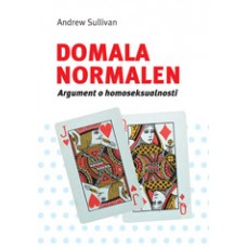 SULLIVAN ANDREW-DOMALA NORMALEN: ARGUMENT O HOMOSEKSUALNOSTI