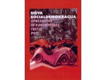 NOVA SOCIALDEMOKRACIJA: opredelitve in kontroverze tretje poti