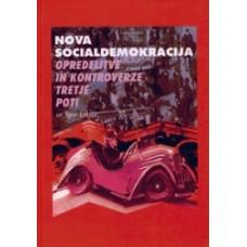LUKŠIČ IGOR (ur.)-NOVA SOCIALDEMOKRACIJA: opredelitve in kontroverze tretje poti