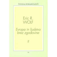 WOLF, ERIC R.-EVROPA IN LJUDSTVA BREZ ZGODOVINE II