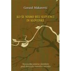 GORAZD MAKAROVIČ-KO ŠE NISMO BILI SLOVENCI IN SLOVENKE