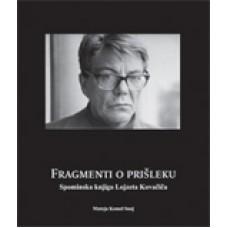 KOMEL SNOJ MATEJA-FRAGMENTI O PRIŠLEKU - Spominska knjiga Lojzeta Kovačiča