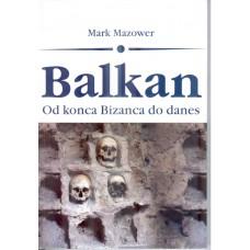 MAZOWER, MARK-BALKAN - od konca Bizanca do danes