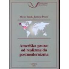 JURAK MIRKO, PETRIČ JERNEJA (UR.)-AMERIŠKA PROZA: OD REALIZMA DO POSTMODERNIZMA