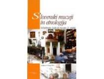 SLOVENSKI MUZEJI IN ETNOLOGIJA
