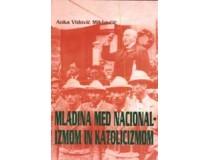MLADINA MED NACIONALIZMOM IN KATOLICIZMOM