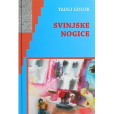 GOLOB TADEJ-SVINJSKE NOGICE