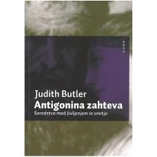 BUTLER JUDITH-ANTIGONINA ZAHTEVA - SORODSTVO MED ŽIVLJENJEM IN SMRTJO