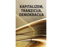 KAPITALIZEM, TRANZICIJA, DEMOKRACIJA