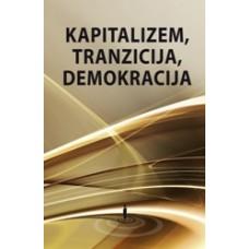 JANČAR MATEJA (ur.)-KAPITALIZEM, TRANZICIJA, DEMOKRACIJA