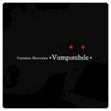 CARMINA SLOVENICA-VAMPIRABILE