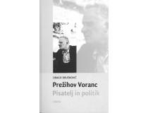 PREŽIHOV VORANC, Pisatelj in politik