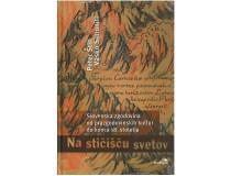 NA STIČIŠČU SVEETOV Slovenska zgodovina od prazgodovinskih kultur do konca 18. st