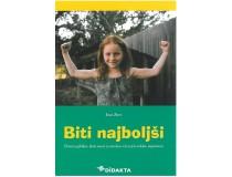 BITI NAJBOLJŠI Pomen gibalne aktivnosti za otrokov razvoj in šolsko uspešnost