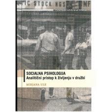 ULE MIRJANA-SOCIALNA PSIHOLOGIJA Analitičen pristop k življenju v družbi