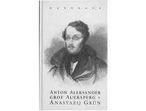 ANTON ALEKSANDER GROF AUERSPERG-ANASTAZIJ GRUN