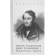 ZBORNIK-ANTON ALEKSANDER GROF AUERSPERG-ANASTAZIJ GRUN