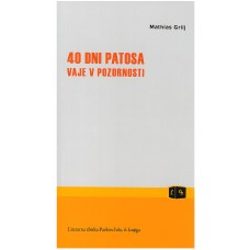 GRILJ MATHIAS-40 DNI PATOSA - VAJE V POZORNOSTI