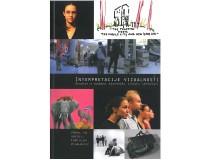INTERPRETACIJE VIZUALNOSTI Študije o sodobni slovenski umetnosti