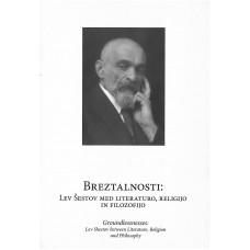 VEČ AVTORJEV-BREZTALNOSTI: Lev Šestov med literaturo,religijo in filozofijo