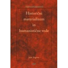 VOGRINC JOŽE-HISTORIČNI MATERIALIZEM IN HUMANISTIČNE VEDE
