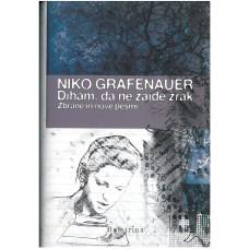 GRAFENAUER NIKO-DIHAM, DA NE ZAIDE ZRAK Zbrane in nove pesmi